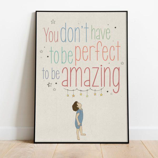 פוסטר משפט השראה לילדים- You dont have to be perfect to be amazing