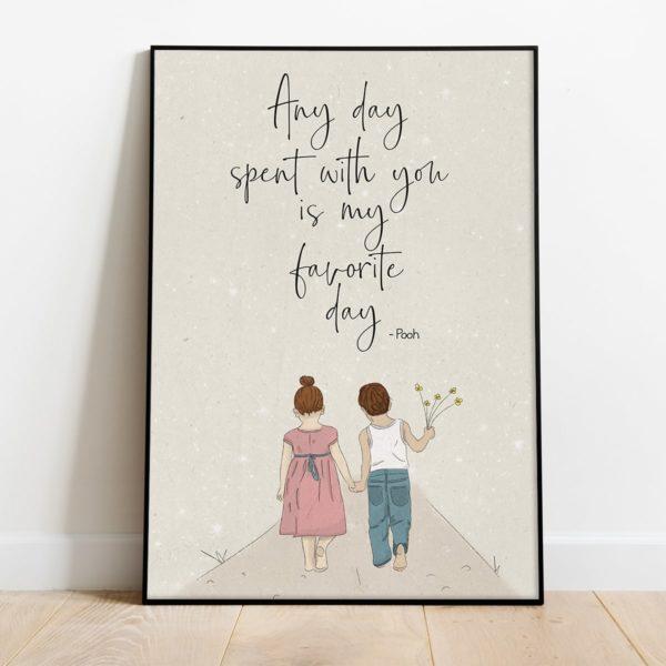 פוסטר משפט השראה לילדים- Any day spent with you is my favorite day