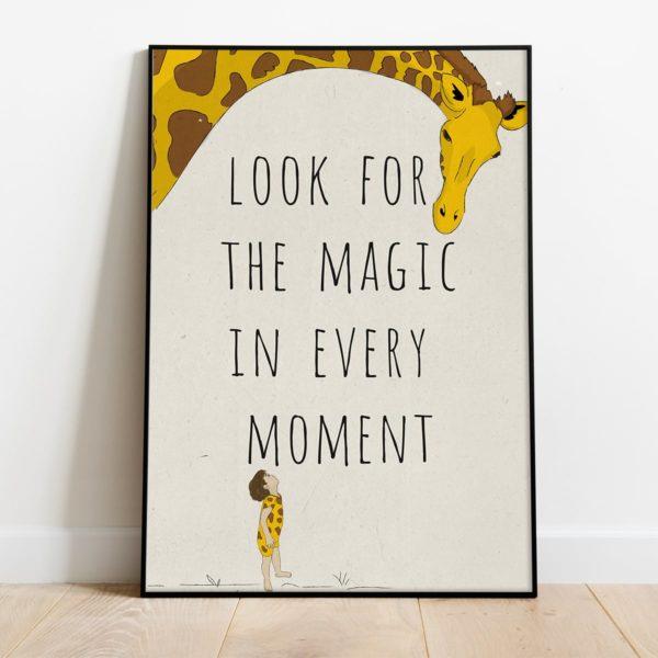 פוסטר משפט השראה לילדים- Look for the magic in every moment